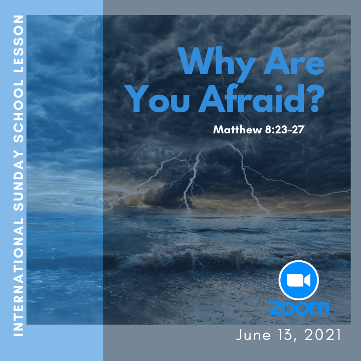#ZoomIntoSundaySchool –  Why Are You Afraid?  – June 13, 2021 📚🤷🏽♀️😬