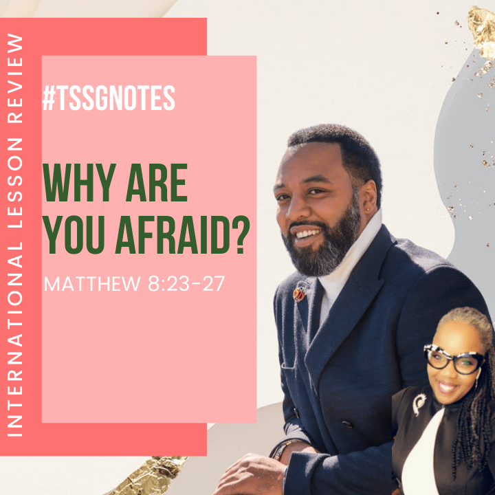 #TSSGNotes – Why Are You Afraid?- June 13, 2021📚🤷🏽♀️😬